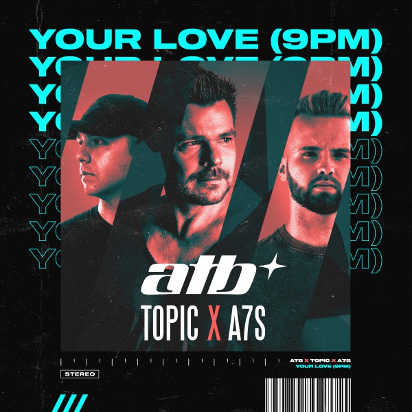 """ATB, TOPIC, A7S """"YOUR LOVE (9PM)"""""""